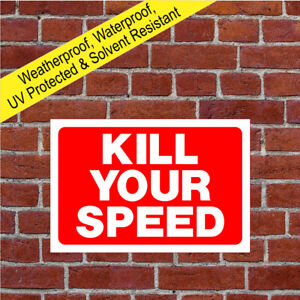 Kill your speed sign 9034WR Child safety Speed notices Weatherproof Durable