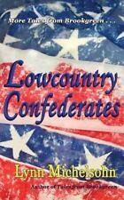 Lowcountry Confederates : Rebels, Yankees, and South Carolina Rice Plantation...