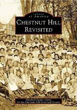 Chestnut Hill Revisited   PA  Images of America