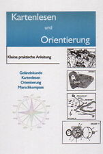 Kartenlesen und Orientierung im Gelände: Geländekunde, Marschkompaß. Anleitung!