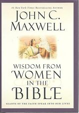 WISDOM FROM WOMEN IN THE BIBLE John Maxwell NEW Book CHRISTIAN LIVING Religion