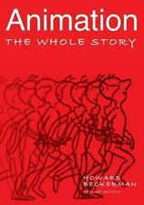 Animation : The Whole Story by Howard S. Beckerman (2003, Softcover) Revised New
