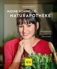Meine schnelle Naturapotheke Heilpflanzen fix gerührt im Thermomix Wenzel Buch