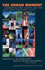 Urban Affairs Annual Reviews: The Urban Moment : Cosmopolitan Essays on the...