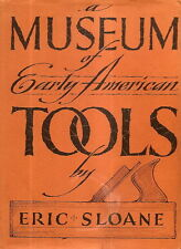 SLOANE, Eric - A MUSEUM OF EARLY AMERICAN TOOLS