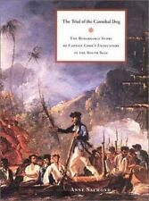 The Trial of the Cannibal Dog : The Remarkable Story of Captain Cook's...