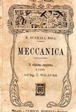 MECCANICA PRINCIPI FONDAMENTALI ROBERTO STAWELL BALL 1917  HOEPLI MANUALI  HA263