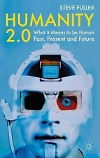 Humanity 2. 0 : What It Means to Be Human Past, Present and Future by Steve...