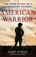American Warrior : The True Story of a Legendary Ranger by Gary O'Neal and David