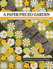 A Paper-Pieced Garden by Francoise Maarse and Maaike Bakker (2013, Paperback)
