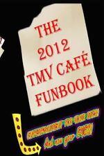 The 2012 TMV CAFE FUNBOOK by Tmv Cafe (2012, Paperback)