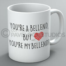 You're A Bellend But You're My Bellend Mug Valentines Day For Him Present Gift