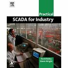 Practical SCADA for Industry (IDC Technology) - Paperback NEW Bailey, David 2003
