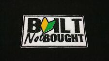 Built not Bought JDM Honda Japan Embroidered  Patch Badge Iron on or Sew.