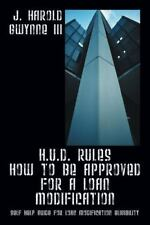H.U.D. Rules How to Be Approved for a Loan Modification: Self Help Guide for Loa