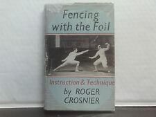Fencing with the Foil by Roger Crosnier (1st Edition Reprint Hardback, 1961)