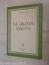 LA GRANDE VERITA Roberto Maria Grimaldi Le Pleiadi 1964 libro romanzo narrativa
