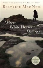 Where White Horses Gallop (Globe and Mail Best Boo
