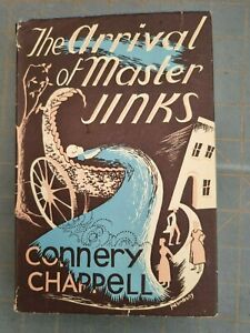 CONNERY CHAPPELL  THE ARRIVAL OF MASTER JINKS  HARDBACK 1ST ED 1ST PRINTING.