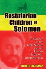 Rastafarian Children of Solomon: The Legacy of the Kebra Nagast and the Path to