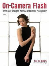 On-Camera Flash : Techniques for Digital Wedding and Portrait Photography...