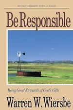 Be Responsible (1 Kings): Being Good Stewards of God's Gifts (The BE Series Com