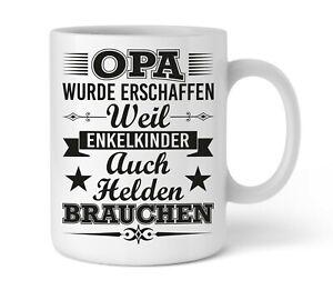 Tasse - Geschenk für Opa | Lustig I weil Enkelkinder auch Helden brauchen!