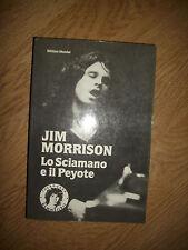 WILLIAM MANDEL - JIM MORRISON LO SCIAMANO E IL PEYOTE - ED:GAMMA LIBRI 1990 (GK)
