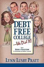 Debt Free College - We Did It! by Lynn Lusby Pratt (2003, Hardcover)