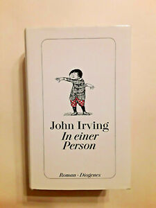 --- JOHN IRVING --- IN EINER PERSON --- Diogenes Hardcover ---