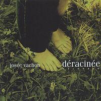 Josee Vachon - Deracinee  (CD, Feb-2002, Josee Vachon)