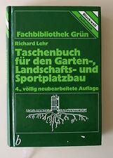 Taschenbuch für den Garten-, Landschafts- und Sportplatzbau