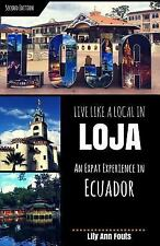 Live Like a Local in Loja : An Expat Experience in Ecuador by Lily Fouts...