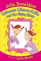 Donaldson, Julia, Princess Mirror-Belle and the Flying Horse, Very Good Book