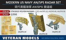 VETERAN 1/350 VTM-35025 MODERN US NAVY AN/SPS RADAR SET AN/SPS-10, -48, -49)