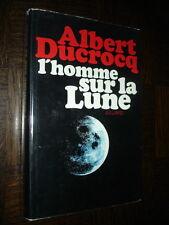 L'HOMME SUR LA LUNE - Albert Ducrocq 1969 - Astronautique