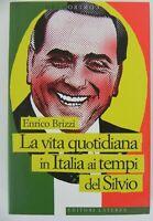 Enrico BRIZZI - La vita quotidiana in Italia ai tempi del Silvio - Laterza 2010