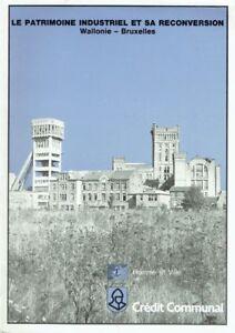 Le patrimoine industriel et sa reconversion : Wallonie - Bruxelles | 1986