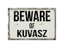"355Vs Beware Of Kuvasz 8 ""x 12"" Vintage Aluminum Retro Metal Sign"