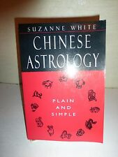 Chinese Astrology : Plain and Simple by Suzanne White (1998, Paperback) B152