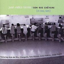 Son Que Chévere by Juan Pablo Torres (CD, Aug-2000, Circular Moves)