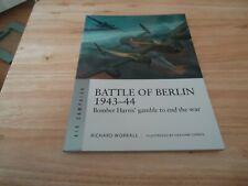 @@@ BATTLE OF BERLIN 1943-44 RICHARD WORRALL OSPREY AIR CAMPAIGN BRAND NEW @@@