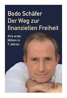 Der Weg zur finanziellen Freiheit von Bodo Schäfer (2003, Taschenbuch)