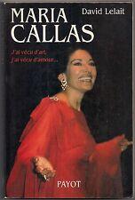 MARIA CALLAS : J'AI VECU D'ART, J'AI VECU D'AMOUR... - David LELAIT - Ed.Payot