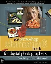 The Photoshop Elements 6 Book for Digital Photographers ( Kelby, Scott ) Used -