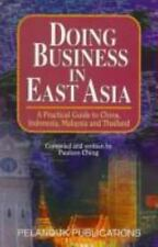 Doing Business in East Asia: A Practical Guide to China, Indonesia, Malaysia and
