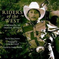 Riders of the West : Portraits from Indian Rodeo (1999, Paperback)