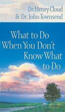 What to Do When You Don't Know What to Do, Henry Cloud, John Townsend, 159145153