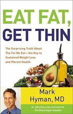 Eat Fat, Get Thin : Why the Fat We Eat Is the Key to Sustained Weight Loss and V
