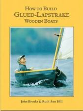 How to Build Glued Lapstrake Wooden Boats by John Brooks and Ruth Ann Hill...
